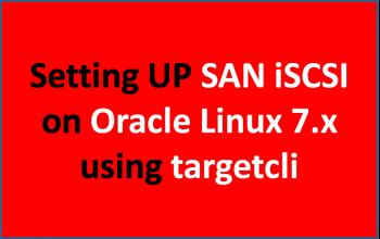 SAN iSCSI on Oracle Linux 7 x using targetcli | Wadhah DAOUEHI