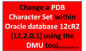 Change a PDB Character Set within Oracle database 12cR2 (12 2 0 1