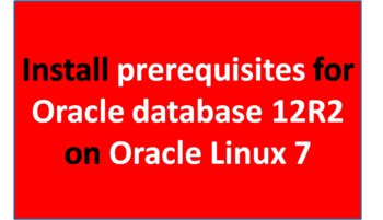 Install prerequisites for Oracle database 12R2 on Oracle Linux 7